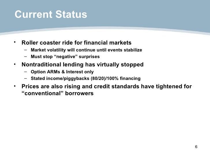 Current Status <ul><li>Roller coaster ride for financial markets  </li></ul><ul><ul><li>Market volatility will continue un...