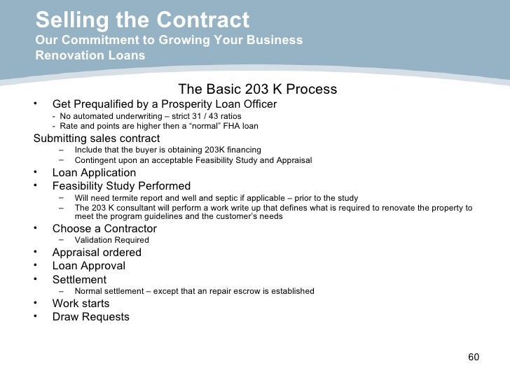 Selling the Contract Our Commitment to Growing Your Business Renovation Loans <ul><li>The Basic 203 K Process </li></ul><u...