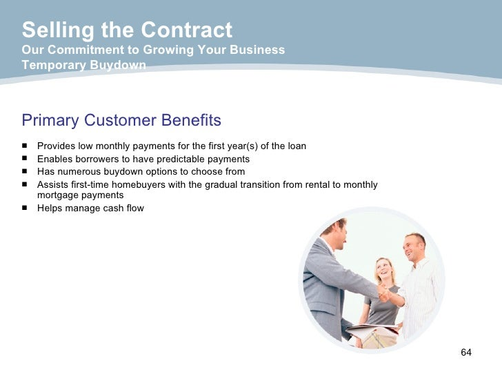 Primary Customer Benefits <ul><ul><li>Provides low monthly payments for the first year(s) of the loan </li></ul></ul><ul><...