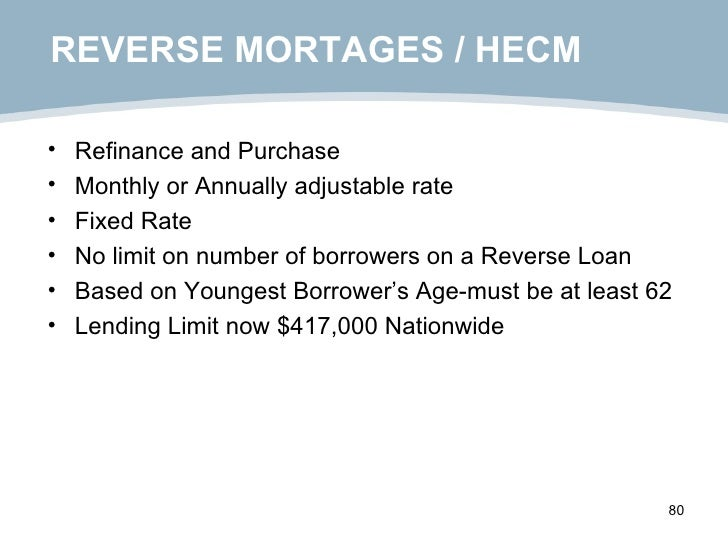 REVERSE MORTAGES / HECM <ul><li>Refinance and Purchase </li></ul><ul><li>Monthly or Annually adjustable rate </li></ul><ul...