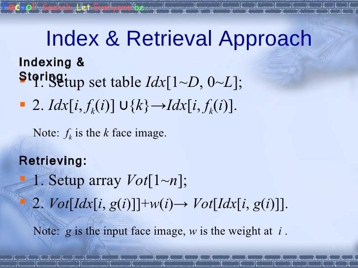 Index & Retrieval Approach <ul><li>1. Setup set table  Idx [1~ D , 0~ L ]; </li></ul><ul><li>2.  Idx [ i ,  f k ( i )] ∪{ ...
