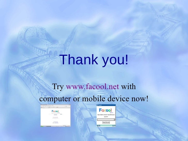 Thank you! Try  www.facool.net  with computer or mobile device now!