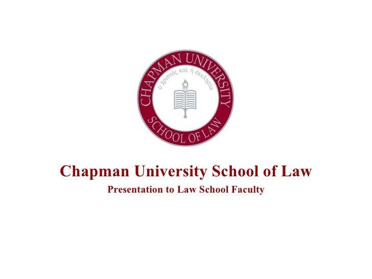 Chapman University School of Law Presentation to Law School Faculty