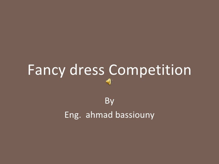 Fancy dress Competition By Eng.  ahmad bassiouny