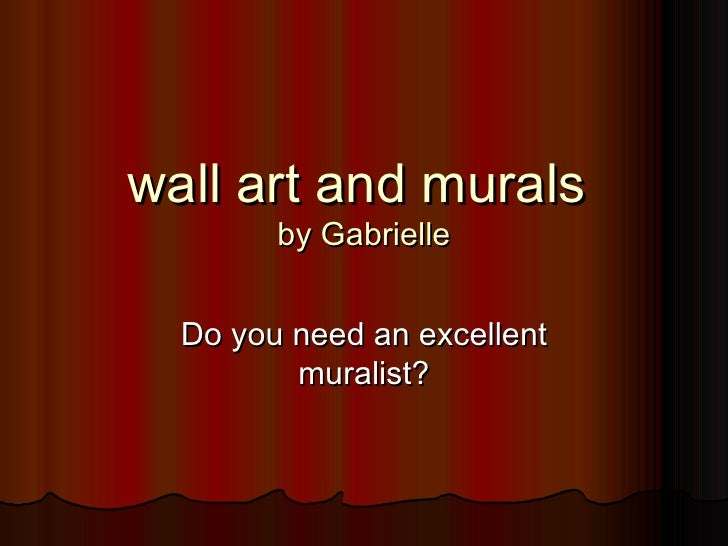 wall art and murals  by Gabrielle Do you need an excellent muralist?