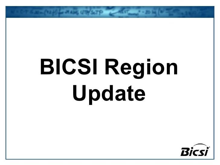 BICSI  Region Update BICSI Region Update