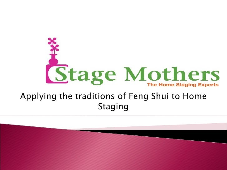 Applying the traditions of Feng Shui to Home Staging