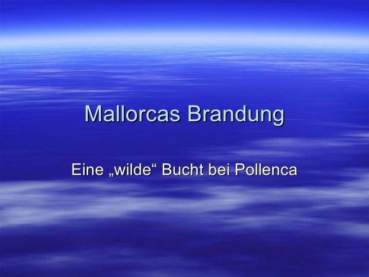 "Mallorcas Brandung Eine ""wilde"" Bucht bei Pollenca"