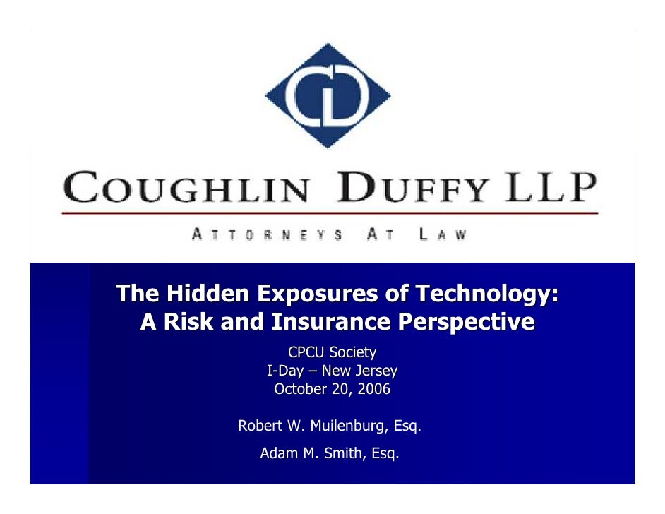 The Hidden Exposures of Technology:   A Risk and Insurance Perspective                 CPCU Society              I-Day – N...