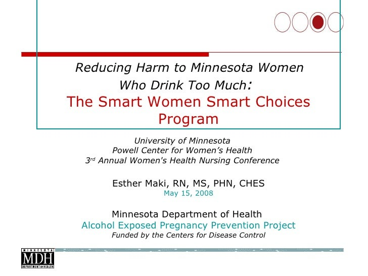 Esther Maki, RN, MS, PHN, CHES May 15, 2008 Minnesota Department of Health  Alcohol Exposed Pregnancy Prevention Project F...