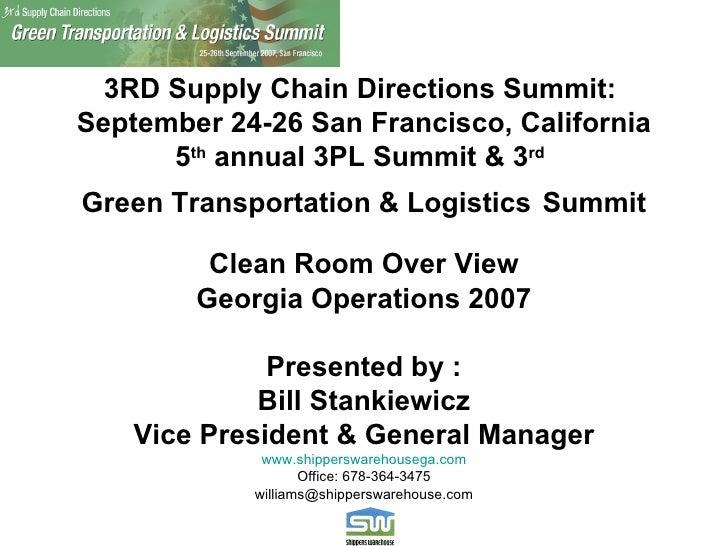 3RD Supply Chain Directions Summit:  September 24-26 San Francisco, California 5 th  annual 3PL Summit & 3 rd   Green Tran...