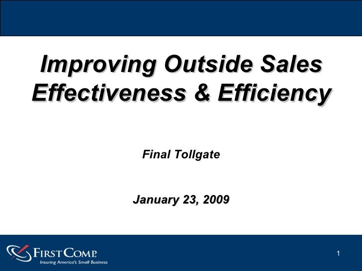 Improving Outside Sales Effectiveness & Efficiency January 23, 2009 Final Tollgate