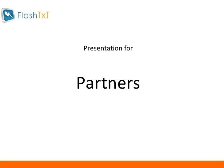 Presentation for Partners