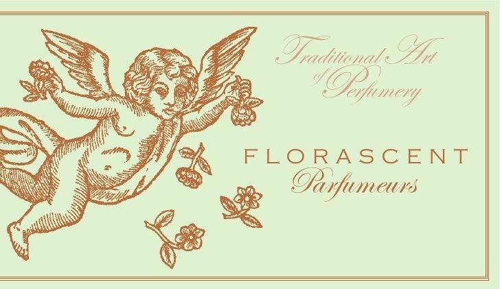 TraditionalArt     of     Perfumery FLORASCENT   Parfumeurs