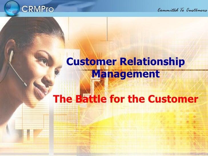 Customer Relationship Management   The Battle for the Customer