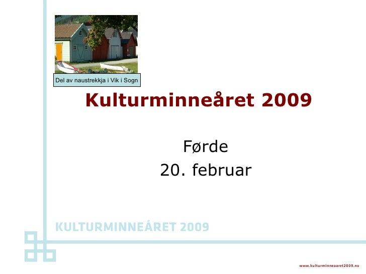 Kulturminneåret 2009 Førde  20. februar  Del av naustrekkja i Vik i Sogn