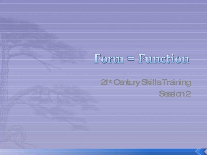 21 st  Century Skills Training Session 2