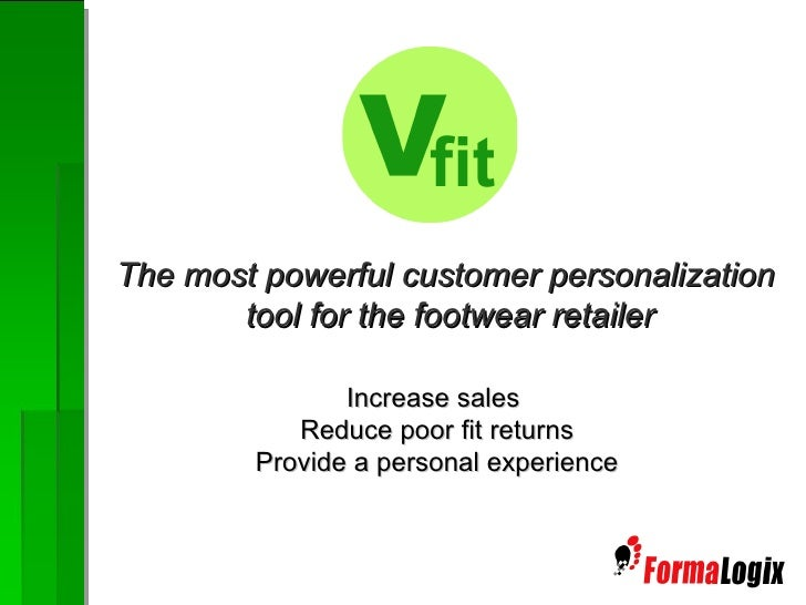 Increase sales Reduce poor fit returns Provide a personal experience The most powerful customer personalization  tool for ...