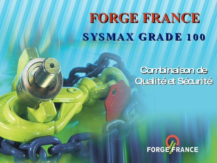 FORGE FRANCE SYSMAX GRADE 100 Combinaison de Qualité et Sécurité