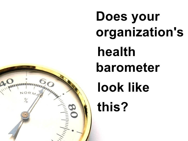Does your organization's health barometer  look like this?