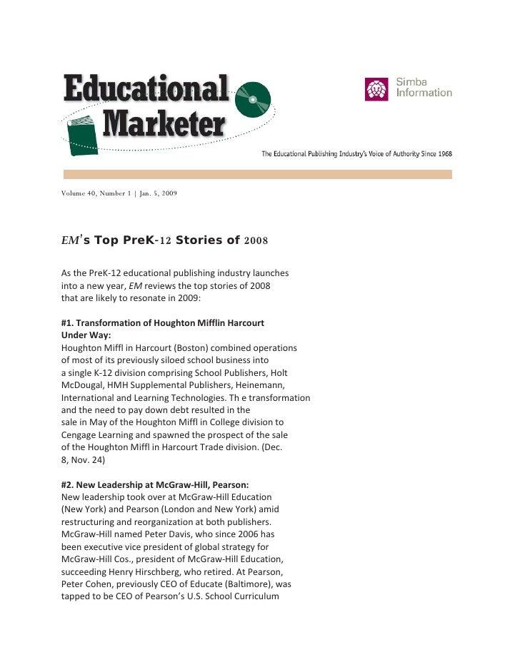 Volume 40, Number 1   Jan. 5, 2009     EM's Top PreK-12 Stories of 2008  As the PreK-12 educational publishing industry la...