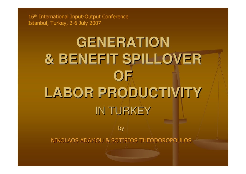 16th International Input-Output Conference Istanbul, Turkey, 2-6 July 2007              GENERATION       & BENEFIT SPILLOV...