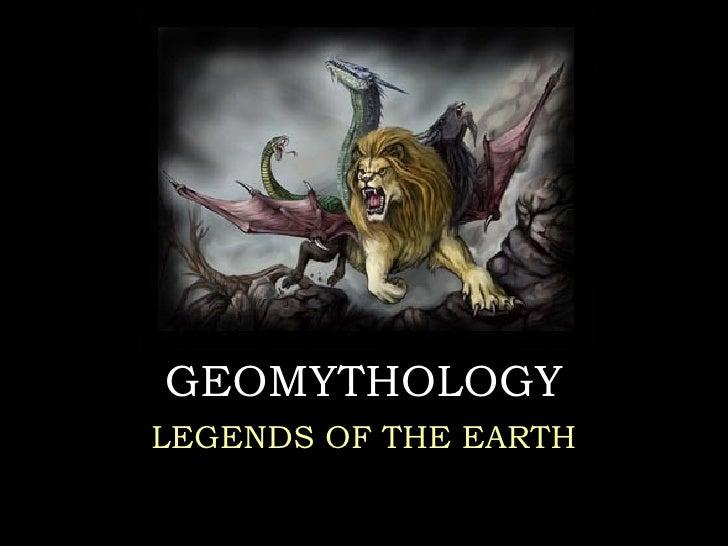 GEOMYTHOLOGY LEGENDS OF THE EARTH