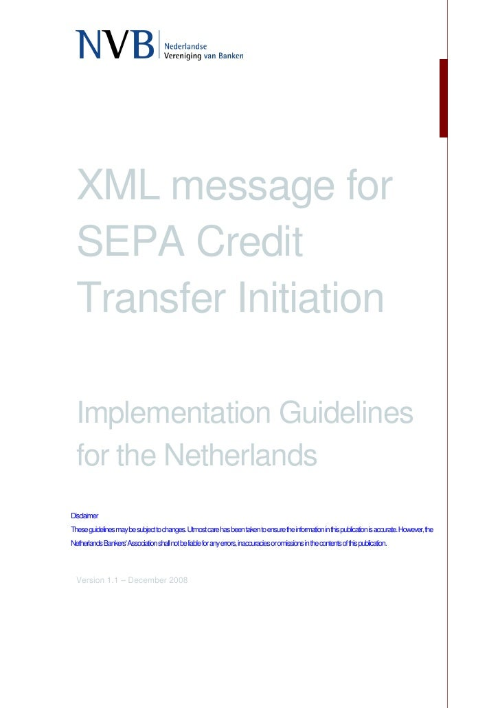 XML message for   SEPA Credit   Transfer Initiation    Implementation Guidelines   for the Netherlands Disclaimer These gu...
