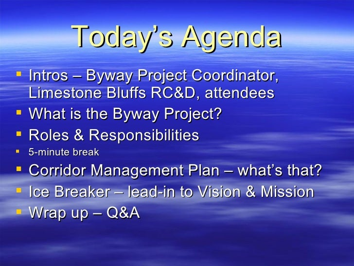 Today's Agenda <ul><li>Intros – Byway Project Coordinator, Limestone Bluffs RC&D, attendees </li></ul><ul><li>What is the ...