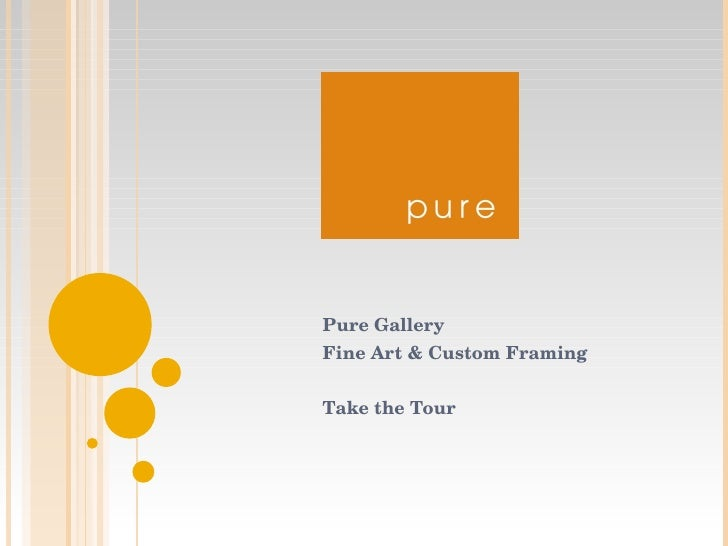 Pure Gallery Fine Art & Custom Framing Take the Tour