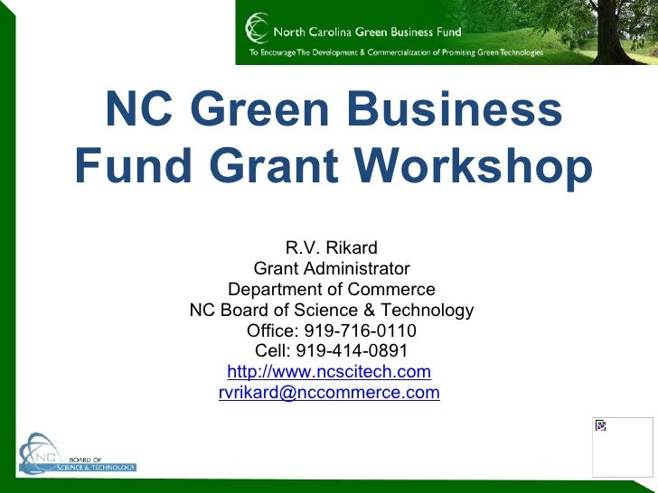 NC Green Business Fund Grant Workshop                 R.V. Rikard             Grant Administrator         Department of Co...