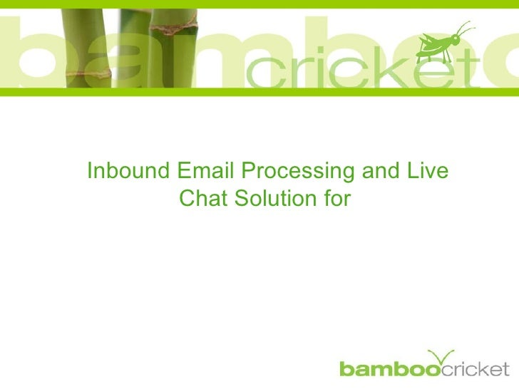 Inbound Email Processing and Live Chat Solution for