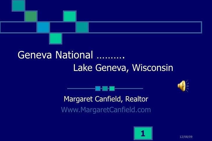 Geneva National ……….   Lake Geneva, Wisconsin Margaret Canfield, Realtor Www.MargaretCanfield.com