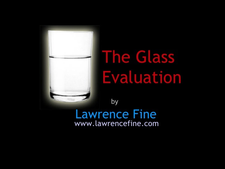 is your glass half full or half empty essay We label ourselves as half full or half empty, but there is wisdom behind seeing the glass as broken, click to find out more.
