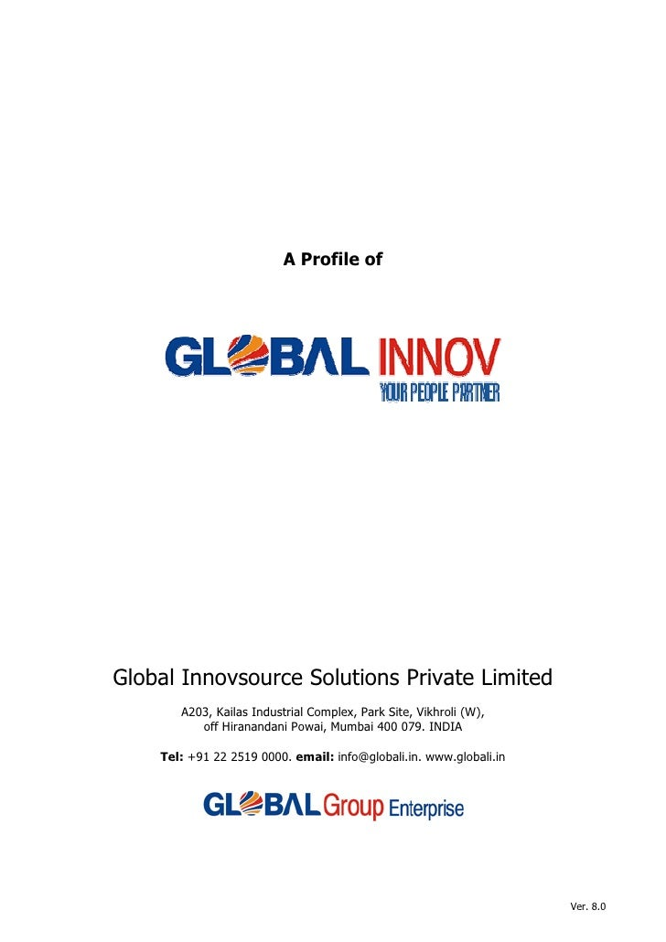 A Profile of     Global Innovsource Solutions Private Limited        A203, Kailas Industrial Complex, Park Site, Vikhroli ...