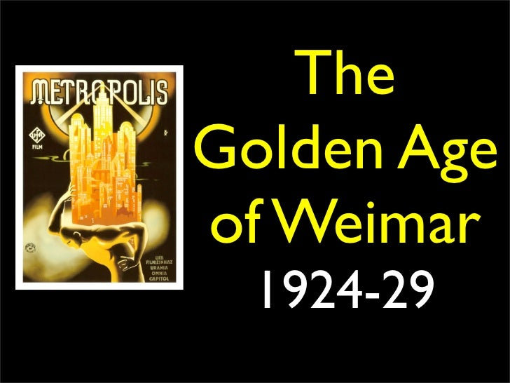 The Golden Age of Weimar   1924-29