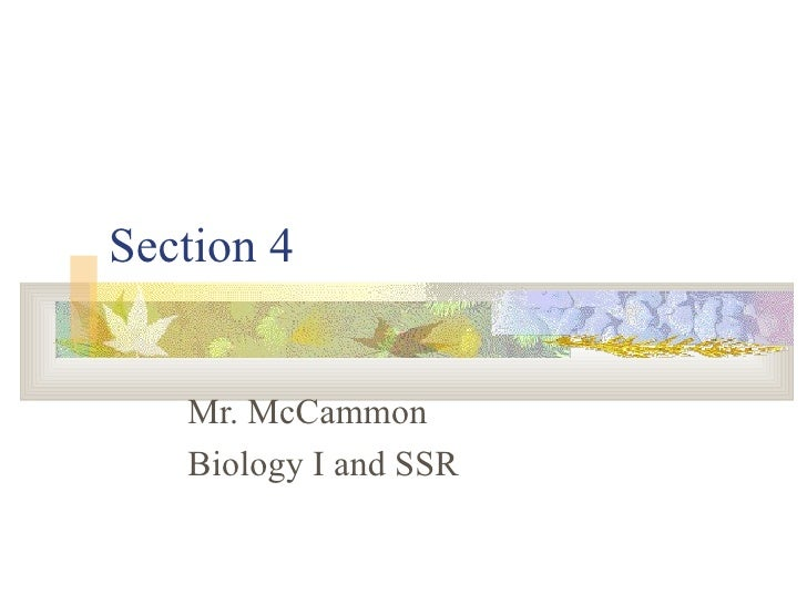 Section 4 Mr. McCammon Biology I and SSR
