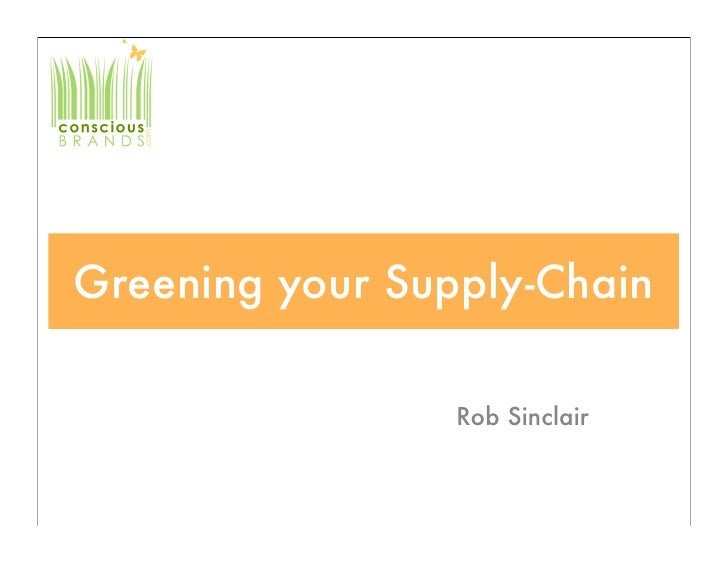 Greening your Supply-Chain                   Rob Sinclair