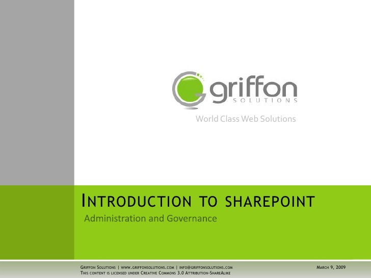 World Class Web Solutions     INTRODUCTION TO SHAREPOINT   GRIFFON SOLUTIONS | WWW.GRIFFONSOLUTIONS.COM | INFO@GRIFFONSOLU...