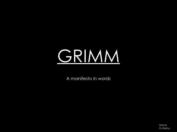 GRIMM A manifesto in words