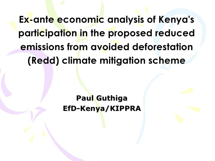 Ex-ante economic analysis of Kenya's participation in the proposed reduced emissions from avoided deforestation (Redd) cli...