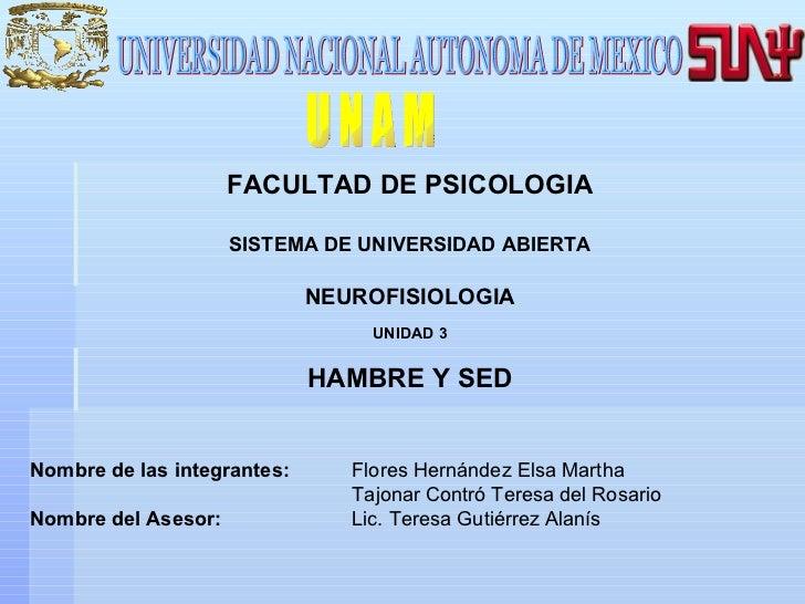 UNIVERSIDAD NACIONAL AUTONOMA DE MEXICO U N A M FACULTAD DE PSICOLOGIA SISTEMA DE UNIVERSIDAD ABIERTA NEUROFISIOLOGIA UNID...