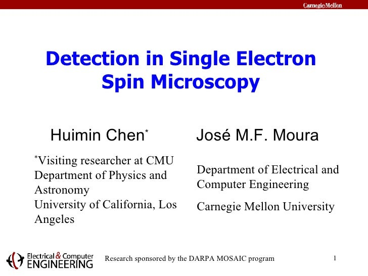 Detection in Single Electron Spin Microscopy Huimin Chen *  Jos é M.F. Moura Department of Electrical and Computer Enginee...