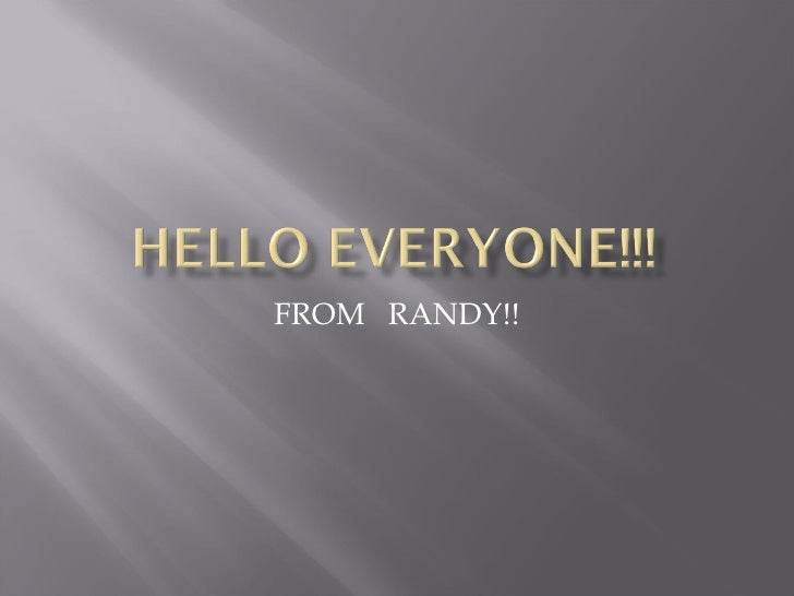 FROM  RANDY!!