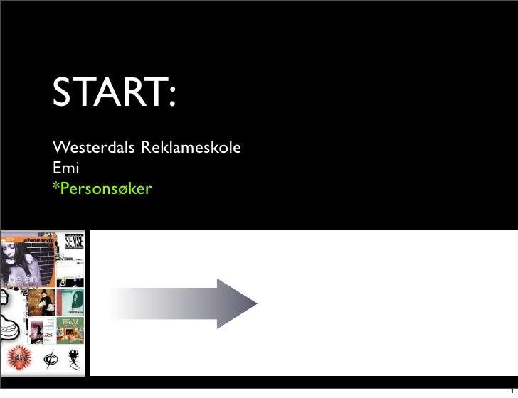 START: Westerdals Reklameskole Emi *Personsøker                               1