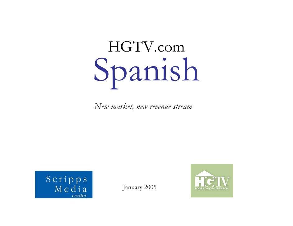 HGTV.com Spanish New market, new revenue stream             January 2005