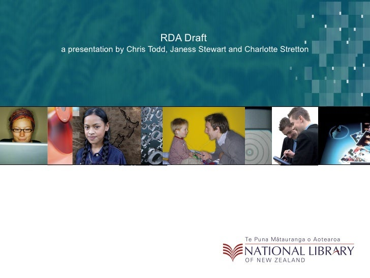 RDA Draft  a presentation by Chris Todd, Janess Stewart and Charlotte Stretton