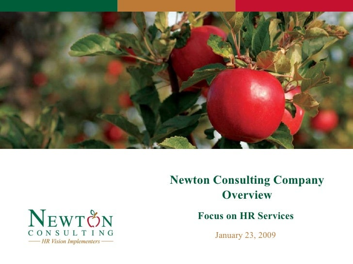 Newton Consulting Company Overview Focus on HR Services  January 23, 2009