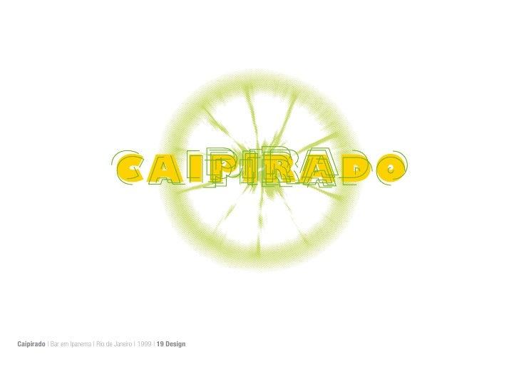 Caipirado | Bar em Ipanema | Rio de Janeiro | 1999 | 19 Design