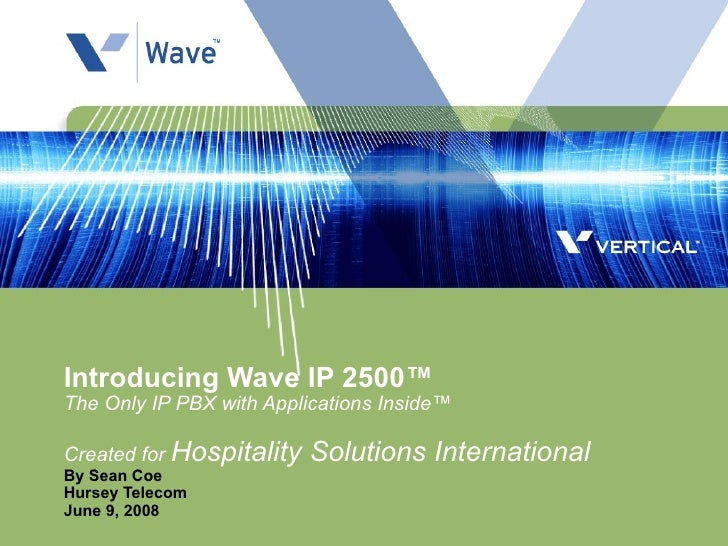 Introducing Wave IP 2500™ The Only IP PBX with Applications Inside™ Created for  Hospitality Solutions International   By ...